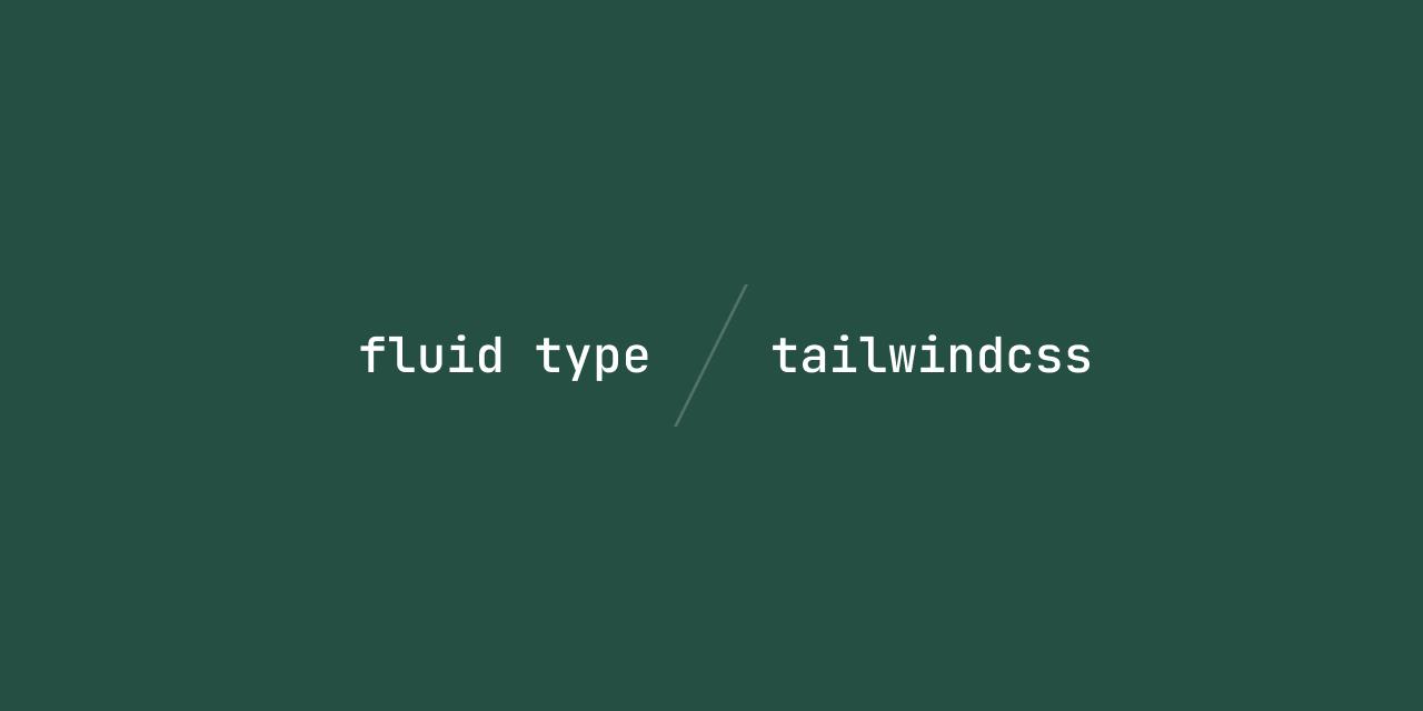 Tailwindcss Fluid Type